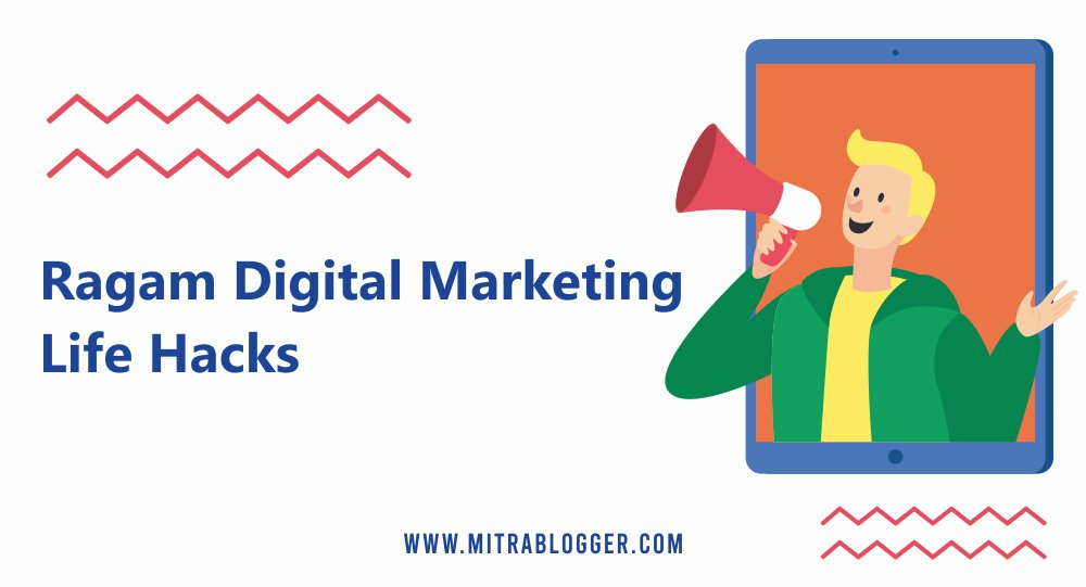Ragam Digital Marketing Life Hacks